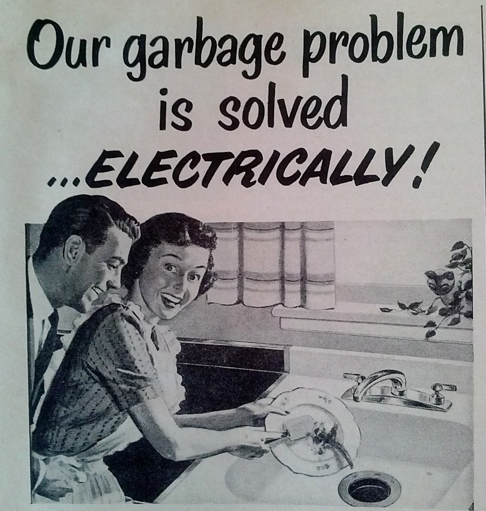One of the first garbage disposal advertisement