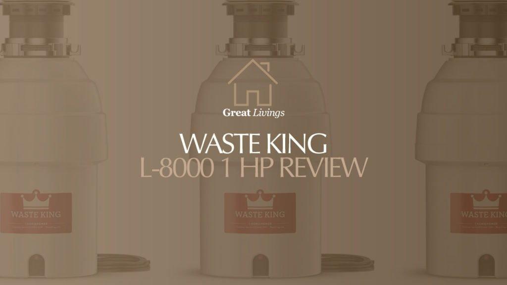 Waste King Garbage Disposal Review: Waste King L-8000 1 Hp