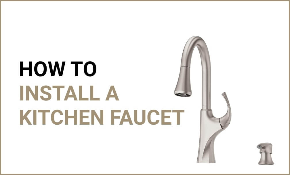 DIY guide on How to Install a Kitchen Faucet