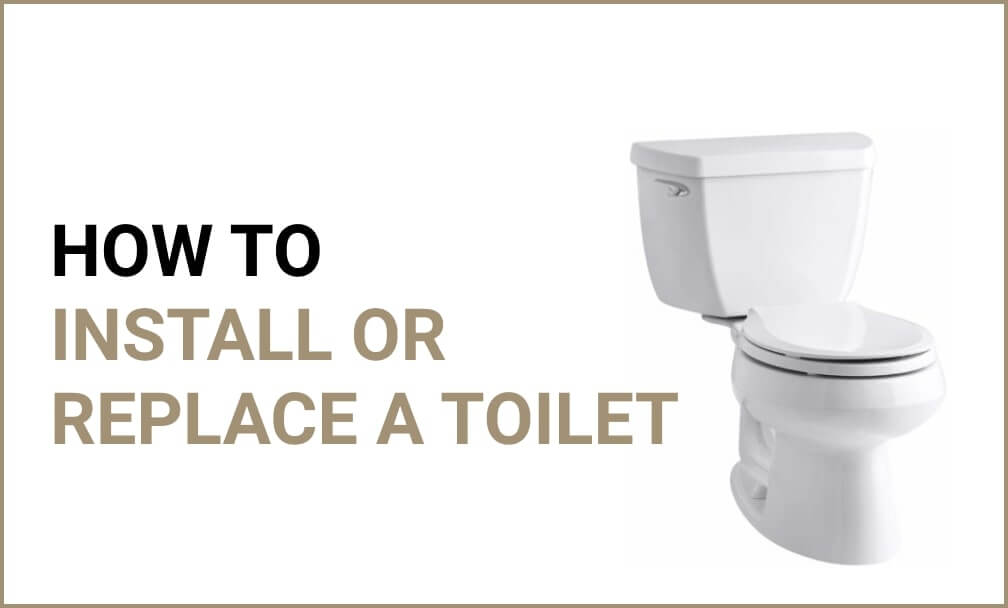 How to Install or Replace a Toilet