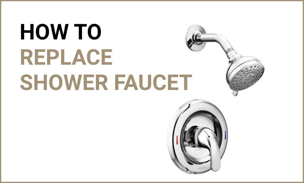 How to replace shower faucet guide